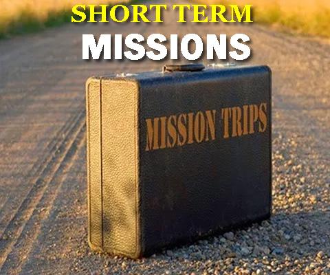 SHORT TERM MISSIONS